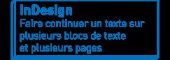 InDesign   Faire continuer un texte sur plusieurs blocs de texte et plusieurs pages