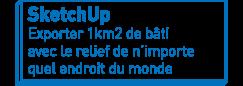 SketchUp   Exporter 1km2 de bâti avec le relief de n'importe quel endroit du monde