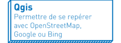 Qgis   Permettre de se repérer avec OpenStreetMap, Google ou Bing