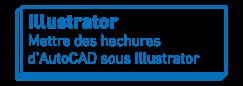 Illustrator   Mettre des hachures d'AutoCAD sous Illustrator