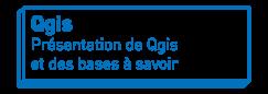 Qgis   Présentation de Qgis et des bases à savoir