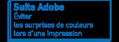 Suite Adobe   Éviter les surprises de couleurs lors d'une impression